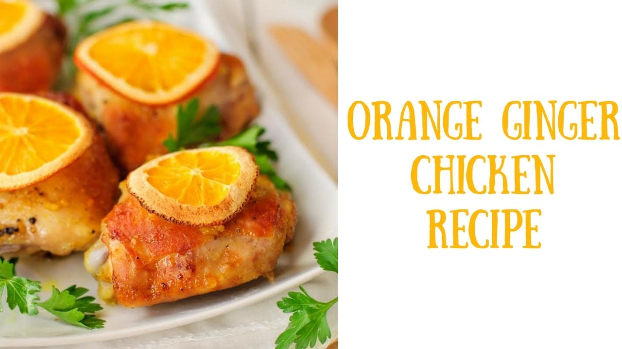 Orange Ginger Chicken Recipe